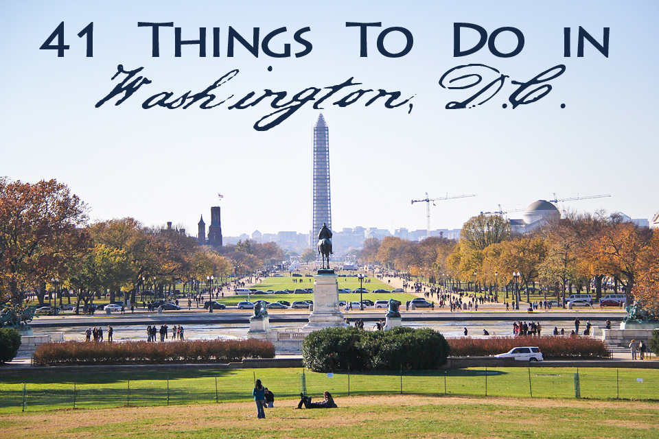 41 Things To Do in Washington, D.C. | Just Chasing Rabbits