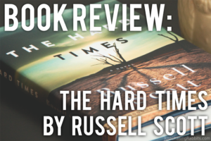 Book Review The Hard Times by Russell Scott