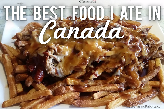 The Best food I ate in Canada