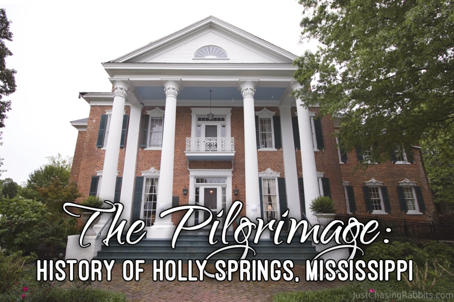 The Pilgrimage History of Holly Springs Mississippi